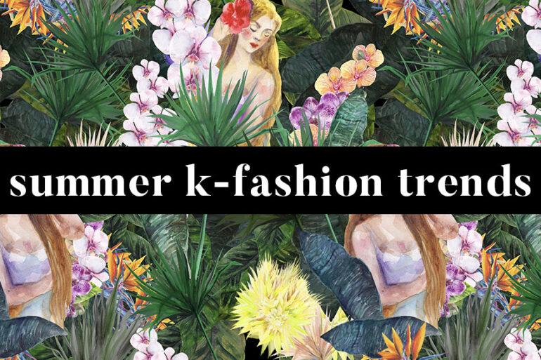 Summer K Fashion